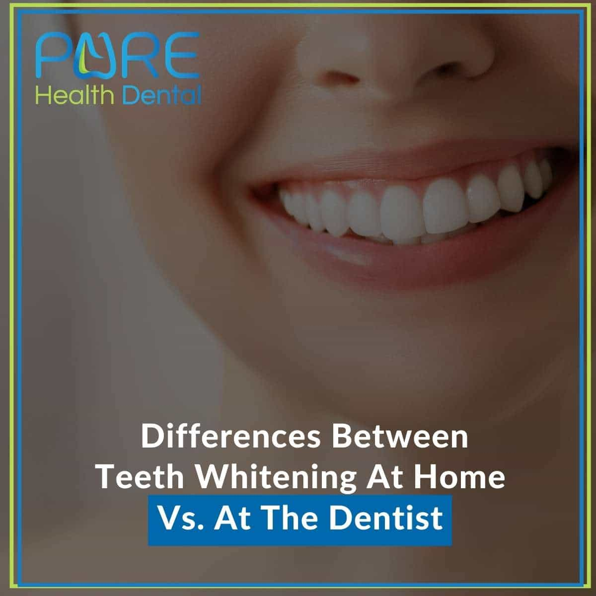 Differences Between Teeth Whitening At Home Vs. At The Dentist