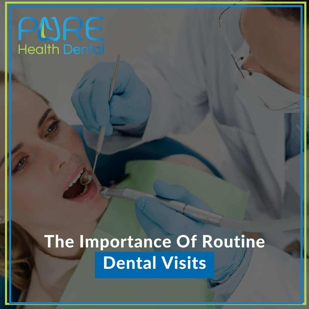 The Importance Of Routine Dental Visits